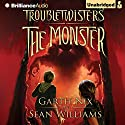 Troubletwisters Book 2: The Monster Audiobook by Garth Nix, Sean Williams Narrated by Stanley McGeagh
