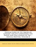 Transactions of the American Ceramic Soc...