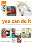 You Can Do It: The Complete B&Q Step-...