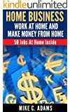 Home Business :  Work At Home And Make Money From Home  (50 Jobs At Home)
