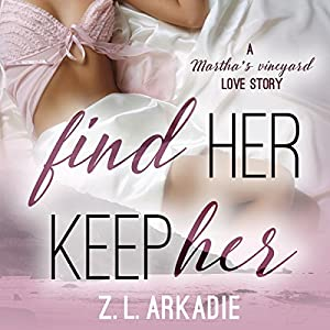 Find Her, Keep Her: A Martha's Vineyard Love Story Audiobook