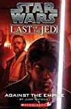 Against the Empire (Star Wars: Last of the Jedi, Book 8) (0439681413) by Jude Watson