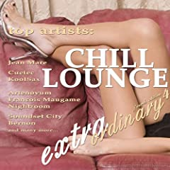 Extraordinary Chill Lounge Vol. 4 (Best of Downbeat Chillout Pop Lounge Caf� Pearls)