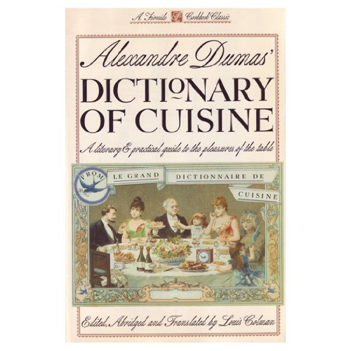 Alexander Dumas' Dictionary of Cuisine by Alexandre Dumas