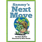 Sammy's Next Move: Sammy the snail is a travelling snail who lives in different countriesby Helen Maffini
