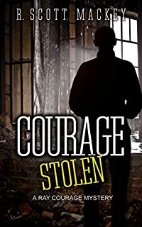 Courage Stolen: A Ray Courage Mystery by R. Scott Mackey ebook deal