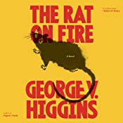 The Rat on Fire: A Novel | [George V. Higgins]