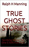 TRUE GHOST STORIES: Terrifying Horror  'No One is Safe from Evil'.