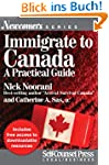 Immigrate to Canada: A Practical Guid...