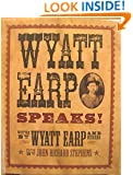 Wyatt Earp Speaks!
