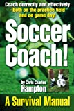 Soccer Coach!: A Survival Manual
