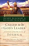 Called to Be God's Leader: How God Prepares His Servants for Spiritual Leadership (Biblical Legacy) (0785262032) by Blackaby, Henry