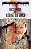 img - for Diccionario del Codigo Da Vinci (Archivo del Misterio Iker Jime) (Spanish Edition) book / textbook / text book