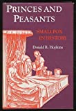 Princes and Peasants: Smallpox in History (0226351769) by Donald R. Hopkins
