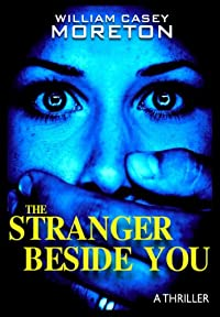 (FREE on 7/9) The Stranger Beside You by William Casey Moreton - http://eBooksHabit.com