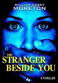 (FREE on 7/9) The Stranger Beside You by William Casey Moreton - http://eBooksHabit.com