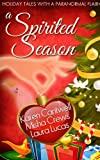 A Spirited Season (Holiday Tales with a Paranormal Flair)