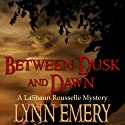 Between Dusk and Dawn: A LaShaun Rousselle Mystery, Book 2 Audiobook by Lynn Emery Narrated by Quiana Goodrum