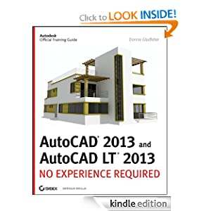 AutoCAD 2013 and AutoCAD LT 2013: No Experience Required (Autodesk Official Training Guides)