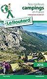 Guide du Routard nos meilleurs campings en France 2016: Avec hébergements de plein air...