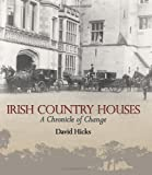 Irish Country Houses: A Chronicle of Change
