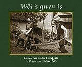 W�i's gwen is - Landleben in der Oberpfalz in Fotos von 1900 bis 1960 -