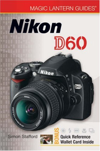 Nikon D60 [With Quick Reference Wallet Card] (Magic Lantern Guides)