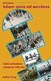 Rolf Schörken Indianer spielen und marschieren: Kindheit und Kinderkultur im Barmen der 1930er Jahre