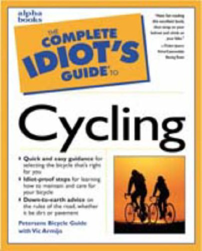 The Complete Idiot's Guide to Cycling, Vic Armijo