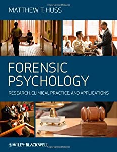 Forensic Psychology: Research, Clinical Practice, and Applications by Huss, Matthew T. (2008) Paperback