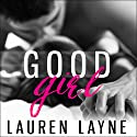 Good Girl Audiobook by Lauren Layne Narrated by Loretta Rawlins, Eric Michael Summerer