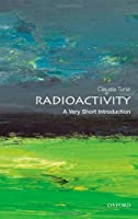Radioactivity: A Very Short Introduction (Very Short Introductions)