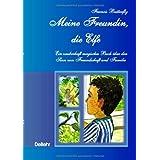 """Meine Freundin, die Elfe - Ein zauberhaft magisches Buch �ber den Sinn von Freundschaft und Familie: Kinderbuchvon """"Verlag DeBehr"""""""