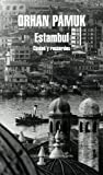 Estambul/ Istanbul: Ciudad Y Recuerdos/ Memories and the City (8439720297) by Pamuk, Orhan