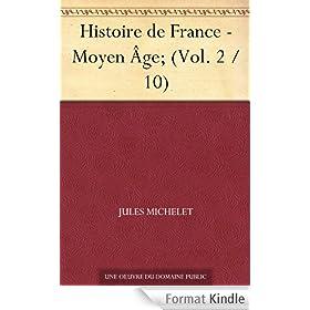 Histoire de France - Moyen �ge; (Vol. 2 / 10)