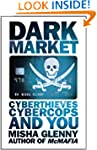 Darkmarket: CyberThieves,  Cybercops...