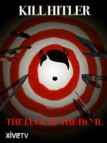 Kill Hitler: The Luck of the Devil