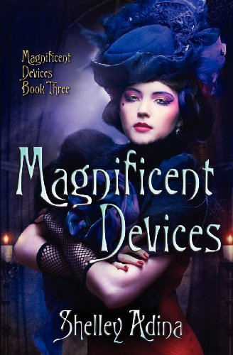 Magnificent Devices: A steampunk adventure novel: 3