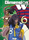Dimension W, tome 6