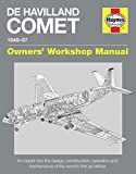 de Havilland Comet Manual 1949-97: An Insight Into the Design, Construction and Maintenance of the World's First Jet Airliner (Owners' Workshop Manual)