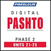 Pashto Phase 2, Unit 21-25: Learn to Speak and Understand Pashto with Pimsleur Language Programs |  Pimsleur