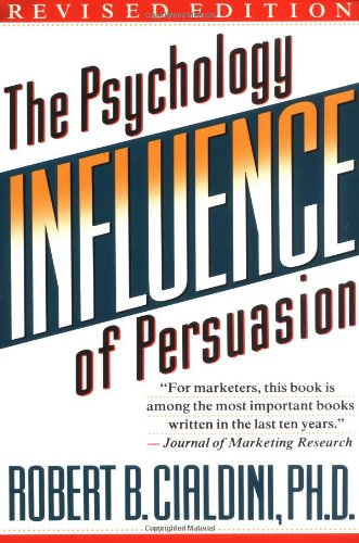 Amazon.com: Influence: The Psychology of Persuasion (9780688128166): Robert B. Cialdini: Books