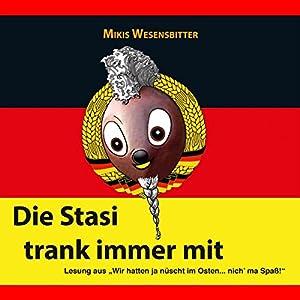 Die Stasi trank immer mit Hörbuch