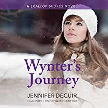 Wynter's Journey: Scallop Shores, Book 3 (       UNABRIDGED) by Jennifer DeCuir Narrated by Gabrielle de Cuir
