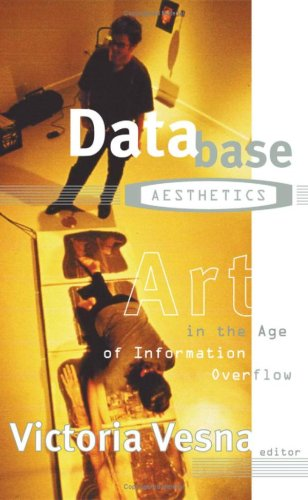 Database Aesthetics: Art in the Age of Information Overflow (Electronic Mediations)