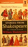 Stories From Shakespeare the Complete Plays of William Shakespeare