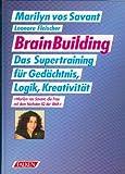 Brain Building. Das Supertraining für Gedächtnis, Logik, Kreativität