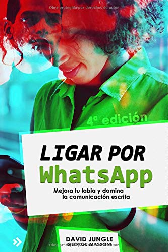 Ligar por WhatsApp Mejora tu labia y domina la comunicación escrita  [Jungle, David - Massoni, George] (Tapa Blanda)