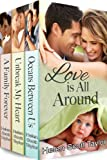 Love is All Around (Box Set of Three Contemporary Romances)