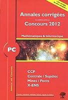 Mathématiques et informatique PC 2012 Corrigés Polytechnique Mines Centrale CCP